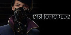 Dishonored 2 – PC Game Download PRE-Cracked