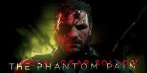 METAL GEAR SOLID V: THE PHANTOM PAIN – Crack 3DM + Full Game Download