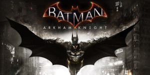 Batman Arkham Knight Crack + PC Game Packed [Torrent Included]