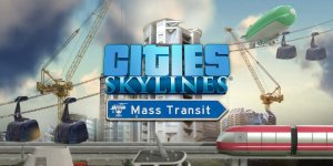 Cities: Skylines – Mass Transit | Download DLC – Cracked | Torrent